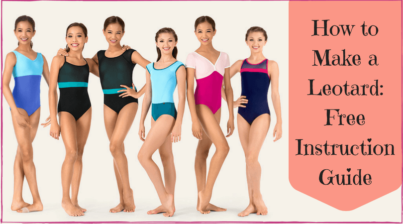 How to Make a Leotard- Free Instruction Guide