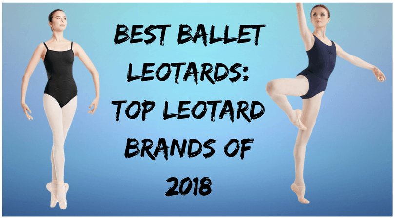 Best Ballet Leotards Top Leotard Brands of 2018